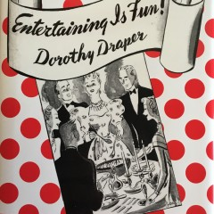 Entertaining Is Fun! How to Be a Popular Hostess by Dorothy Draper - Available now from www.CarletonVarney.com